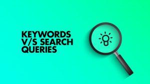 تفاوت بین Keywords و Search Queries در سئو